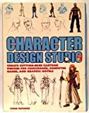 Character Design Studio - Create Cutting Edge Cartoon Figures for Comicbooks, Computer Games, and Gr by Chris Patmore (2005-11-08)