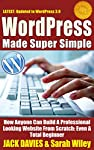 WordPress Made Super Simple        Want to create a website but think it will be too difficult?      I'll show you the simple way to create a blog or website using WordPress…               Updated to include WordPress 3.9.x           You don't hav...
