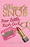 Poor Little Rich Girl: Book 1: v. 1 (Diary of a Snob)