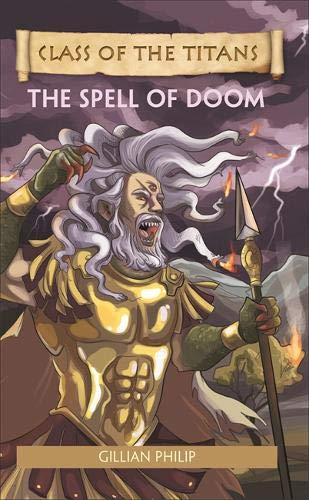 Reading Planet - Class of the Titans: The Spell of Doom - Level 8: Fiction (Supernova) (Rising Stars Reading Planet)