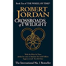 The Wheel of Time, Tome 10 : Crossroads of Twilight