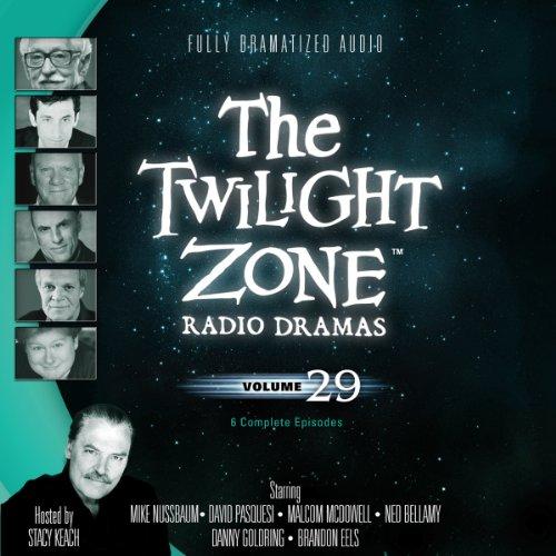 The Twilight Zone Radio Dramas, Volume 29  Audiolibri