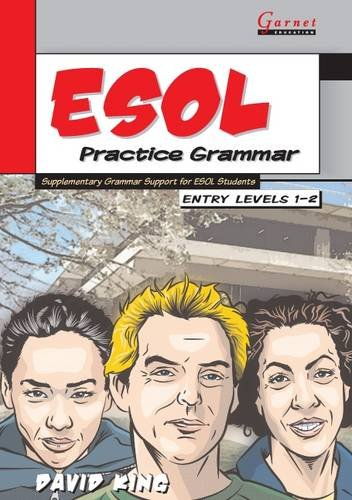 ESOL Practice Grammar - Entry Levels 1 and 2 - SupplimentaryGrammar Support for ESOL Students: Supplementary Grammar Support for ESOL Students: Entry Levels 1-2: Entry Level 1-2