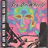 "Sex On Wheelz 7 Inch (7"" Vinyl 45) UK Interscope 1992"