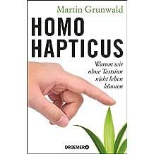 Homo hapticus: Warum wir ohne Tastsinn nicht leben können