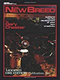 Gary Chester: The New Breed (Book/Online Audio): Systems for the Development of Your Own Creativity...