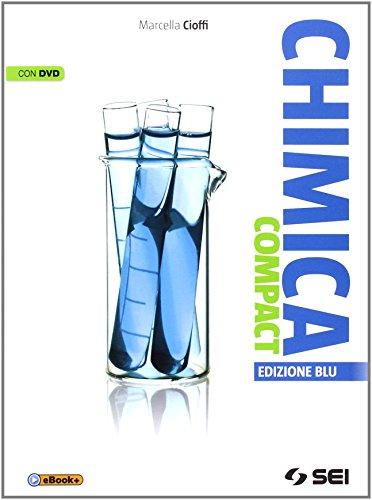 Chimica compact. Ediz. blu. Per le Scuole superiori. Con DVD