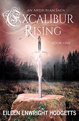 Excalibur Rising: Book One of an Arthurian Saga (English Edition)