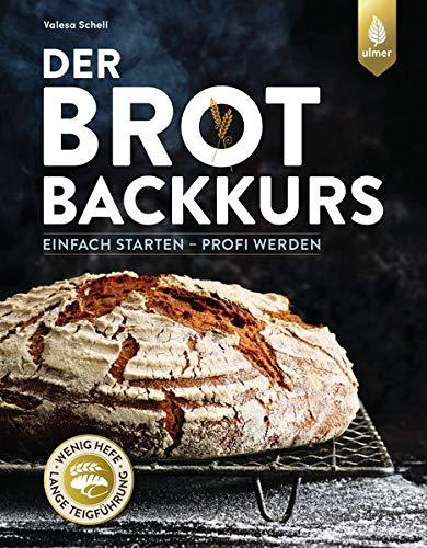 Der Brotbackkurs: Einfach starten – Profi werden