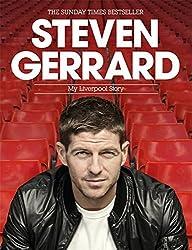 Steven Gerrard: My Liverpool Story (Campbell and Carter) by Steven Gerrard (2015-09-01)