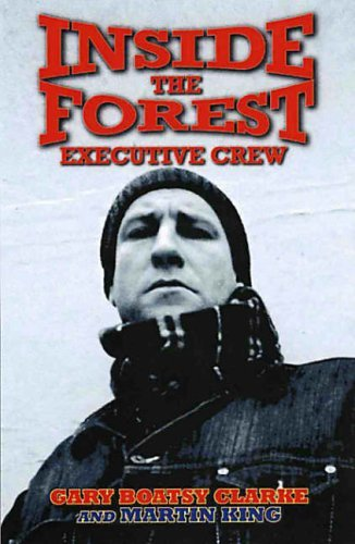 Inside the Forest Executive Crew by Gary Boatsy Clarke (2005-09-01)