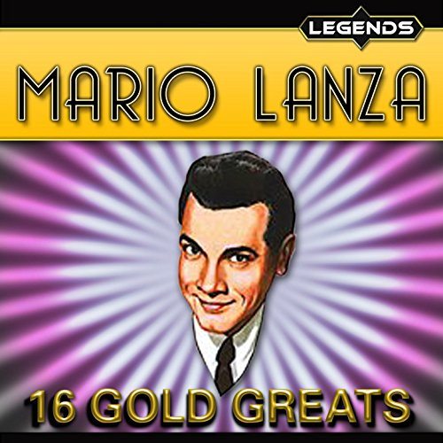 Mario Lanza - 16 Golden Greats