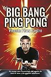 Del big-bang al ping-pong: Ensayo sobre la psicologia del jugador de tenis de mesa y sus aspectos metafisicos