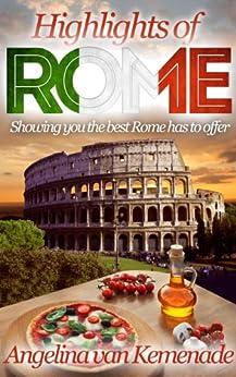 Highlights of Rome (English Edition) von [van Kemenade, Angelina]