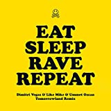Eat Sleep Rave Repeat (feat. Beardyman) [Dimitri Vegas & Like Mike vs. Ummet Ozcan Tomorrowland Remix]