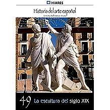 La escultura del siglo XIX (Historia del Arte Español nº 49)