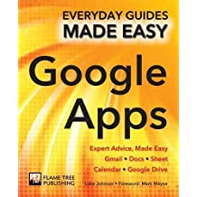 Step-by-step Google Apps: Expert Advice, Made Easy