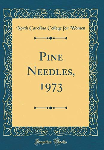 Pine Needles, 1973 (Classic Reprint) por North Carolina College for Women