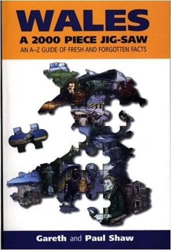 Wales: A 2000 Piece Jig-saw - An A-Z Guide of Fresh and Forgotten Facts by Gareth Shaw (2000-06-01)