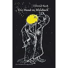 Der Mond im Schlafrock: Geschichten, Verse und Lieder für Erwachsene