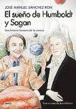 El sueño de Humboldt y Sagan: Una historia humana de la ciencia (Drakontos)