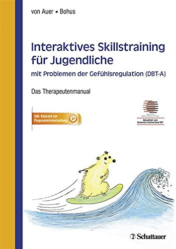 Interaktives Skillstraining für Jugendliche mit Problemen der Gefühlsregulation (DBT-A): Das Therapeutenmanual - Akkreditiert vom Deutschen Dachverband DBT