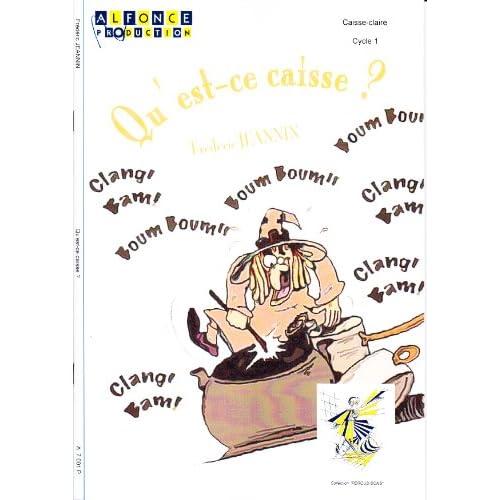 ALFONCE PRODUCTION JEANNIN FREDERIC - QU'EST-CE CAISSE? Méthode et pédagogie Percussion Autre percussion