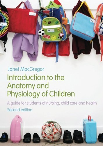 Introduction to the Anatomy and Physiology of Children: A Guide for Students of Nursing, Child Care and Health by Janet MacGregor (18-Apr-2008) Paperback