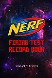 NERF FIRING TEST RECORD BOOK Version 1.3.3: Nerf Guns Attachments