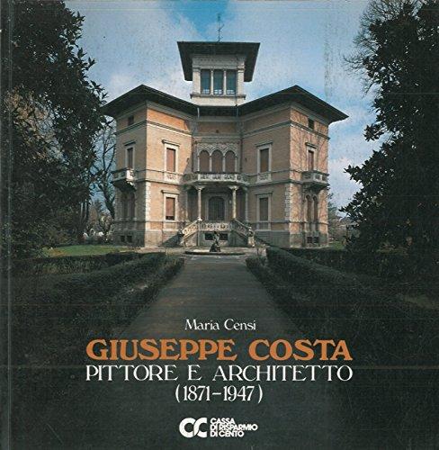 Giuseppe Costa pittore e architetto (1871-1947) .