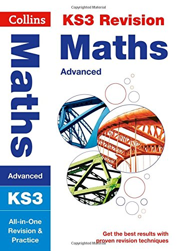 KS3 Maths (Advanced) All-in-One Revision and Practice (Collins KS3 Revision and Practice - New Curriculum) (Collins KS3 Revision and Practice - New 2014 Curriculum)