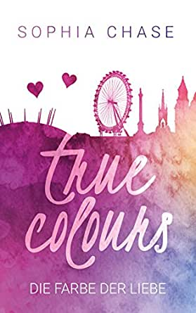 true colours die farbe der liebe ebook sophia chase kindle shop. Black Bedroom Furniture Sets. Home Design Ideas