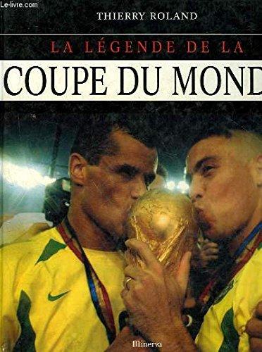 La Légende de la coupe du monde par Thierry Roland