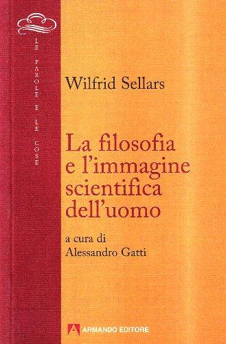 La filosofia e l'immagine scientifica dell'uomo por Wilfrid Sellars