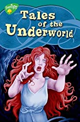 Oxford Reading Tree: Level 16: TreeTops Myths and Legends: Tales of the Underworld (Myths Legends)