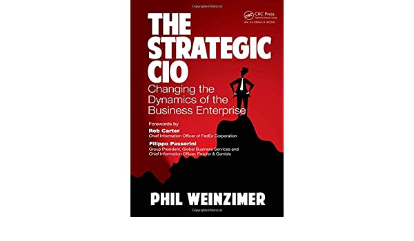 Buy The Strategic CIO: Changing the Dynamics of the Business