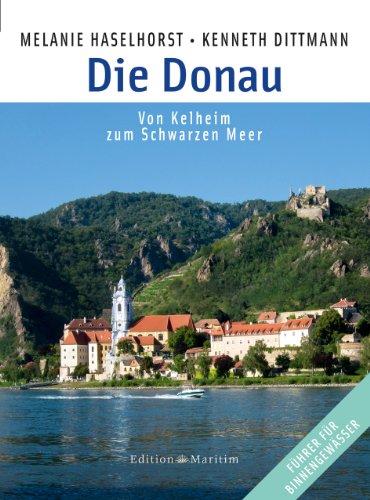 Die Donau: Von Kelheim zum Schwarzen Meer hier kaufen
