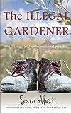 The Illegal Gardener: The Greek Village Series: Volume 1
