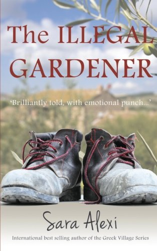 The Illegal Gardener: The Greek Village Series: Volume 1
