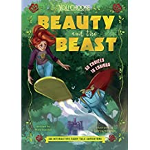 Beauty and the Beast: An Interactive Fairy Tale Adventure (You Choose: Fractured Fairy Tales)