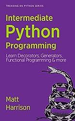 Treading on Python Series: Intermediate Python Programming: Learn Decorators, Generators, Functional Programming and More (English Edition)