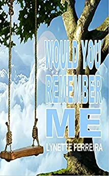 Would You Remember ME by [Ferreira, Lynette]