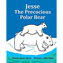 Jesse the Precocious Polar Bear by Janice Spina (17-Apr-2014) Paperback