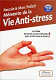 Mémento de la Vie Anti-stress - Un Yoga personnel et sans instructeur pour en finir avec le stress ! Version 2.0