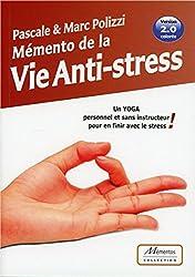 Mémento de la Vie Anti-stress - Un Yoga personnel et sans instructeur pour en finir avec le stress ! Version 2.0