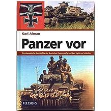 ZEITGESCHICHTE - Panzer vor - Die dramatische Geschichte der deutschen Panzerwaffe und ihre tapferen Soldaten - FLECHSIG Verlag (Flechsig - Geschichte/Zeitgeschichte)