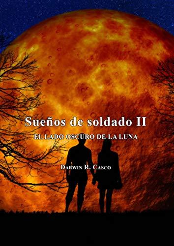 SUEÑOS DE UN SOLDADO II: EL LADO OSCURO DE LA LUNA eBook: Darwin ...