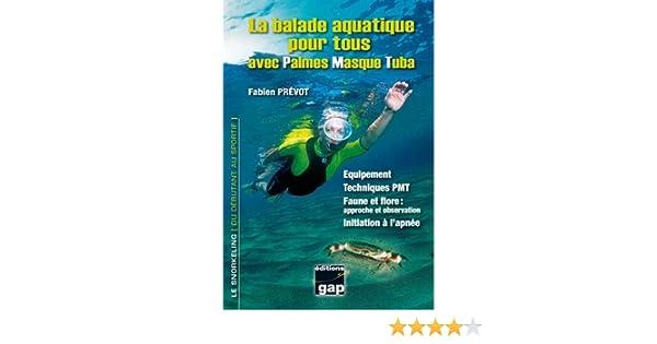 performance fiable en ligne ici magasiner pour le luxe Amazon.fr - BALADE AQUATIQUE POUR TOUS - PREVOT, Sébastien ...
