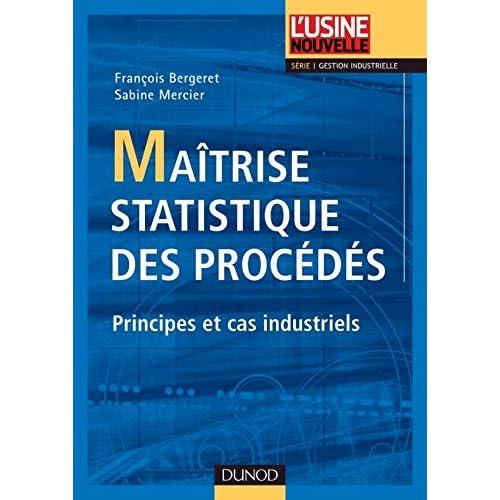 Maîtrise statistique des procédés - Principes et cas industriels