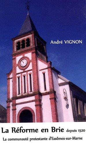 La Réforme en Brie depuis 1520 : La communauté protestante d'Essômes-sur-Marne